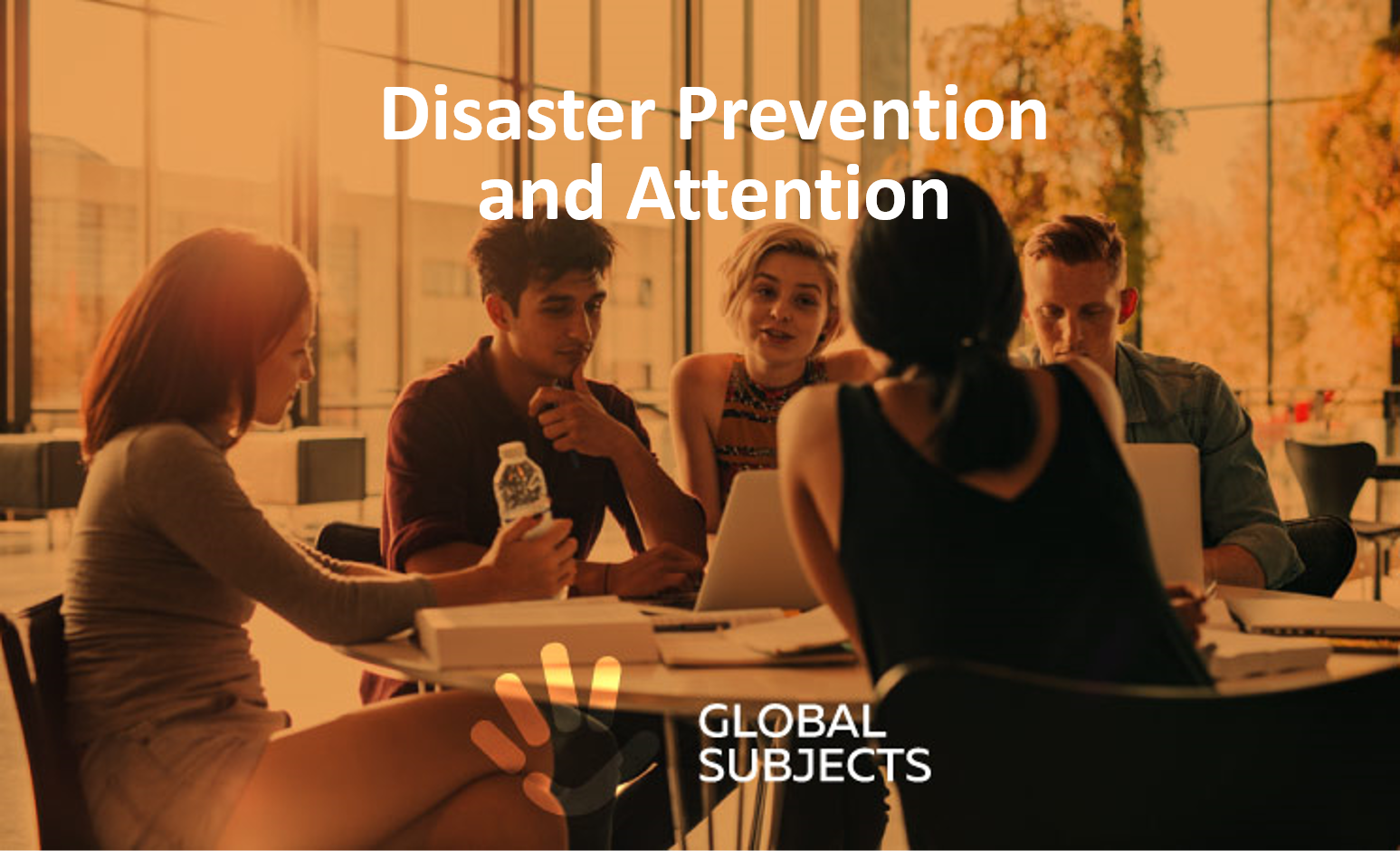 Disaster Prevention and Attention
