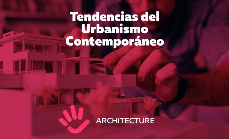 Tendencias del Urbanismo Contemporáneo