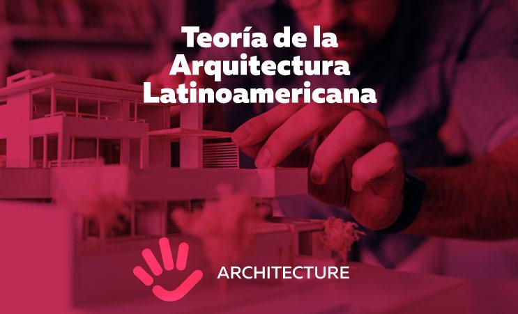 Teoría de la Arquitectura Latinoamericana